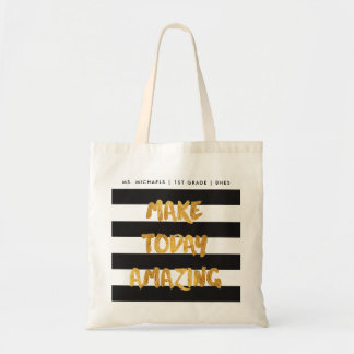 Personalized Bag, Make Today Amazing Black & Gold Tote Bag