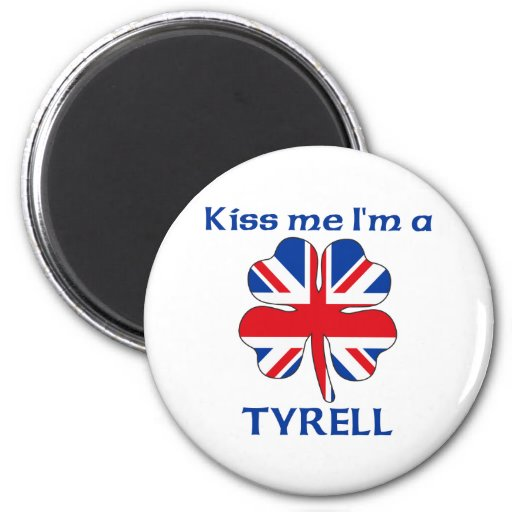 Personalized British Kiss Me I'm Tyrell Magnet