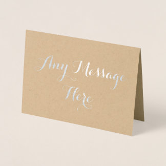 Personalized create your own real foil any message foil card