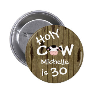 Personalized Funny Holy Cow 30th Birthday Button