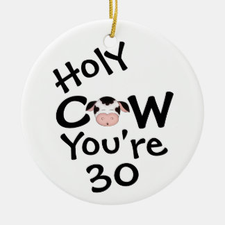 Personalized Funny Holy Cow 30th Birthday Humorous Round Ceramic Decoration