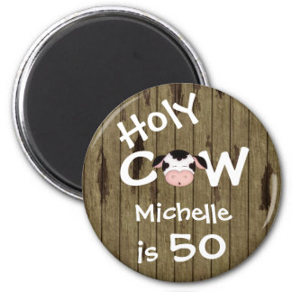 Personalized Funny Holy Cow 50th Birthday Humorous 6 Cm Round Magnet