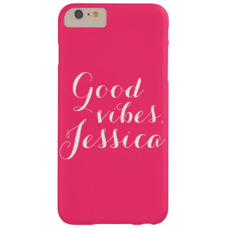 Personalized Good Vibes Jessica Happy Positivity Barely There iPhone 6 Plus Case