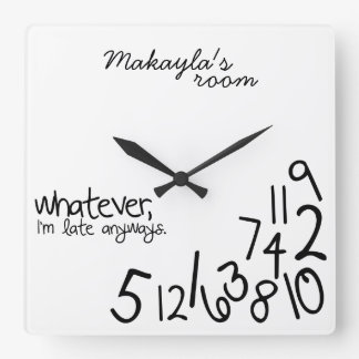 personalized - i'm late anyways square wall clock