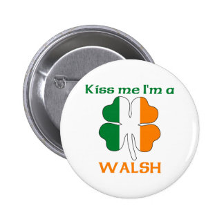 Personalized Irish Kiss Me I'm Walsh 6 Cm Round Badge