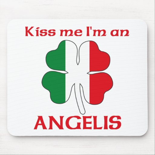 Personalized Italian Kiss Me I'm Angelis Mouse Pad