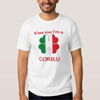Personalized Italian Kiss Me I'm Corelli T-shirt