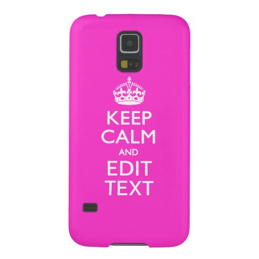 Personalized KEEP CALM AND Edit Text Hot Pink Galaxy S5 Covers
