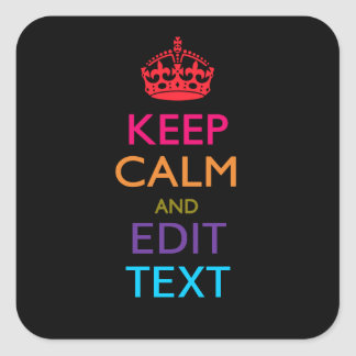 Personalized KEEP CALM AND Edit Text Multicolor Square Sticker