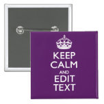 Personalized KEEP CALM AND Edit Text on Purple Pin