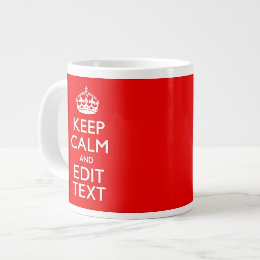 Personalized KEEP CALM AND Edit Text RED Classic Jumbo Mug