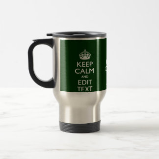 Personalized Keep Calm And Have Your Text on Green Travel Mug