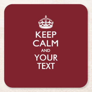 Personalized KEEP CALM AND Your Text for Burgundy Square Paper Coaster