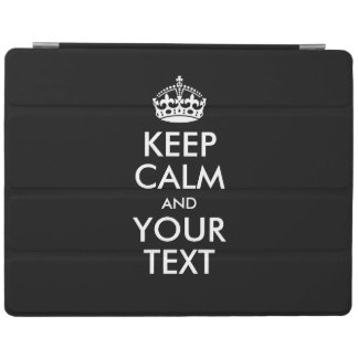 Personalized KEEP CALM and YOUR TEXT iPad Cover