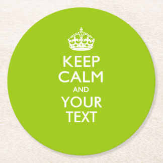 Personalized KEEP CALM AND Your Text on Lime Green Round Paper Coaster