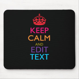 Personalized KEEP CALM Have Your Text Multicolored Mouse Mat