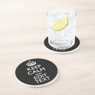 Personalized KEEP CALM Have Your Text on Black Coaster