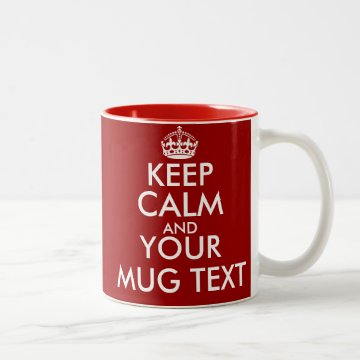 Personalized Keep Calm mugs with customizable text at Zazzle