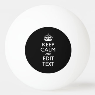 Personalized Keep Calm on Solid Black Decor Ping Pong Ball