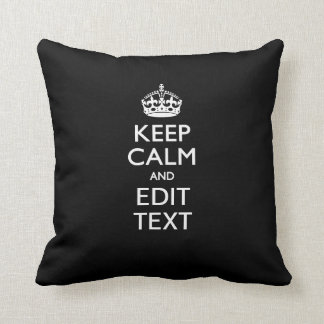 Personalized KEEP CALM Your Text on Black Cushion