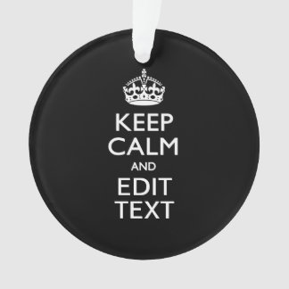 Personalized KEEP CALM Your Text on Black Ornament
