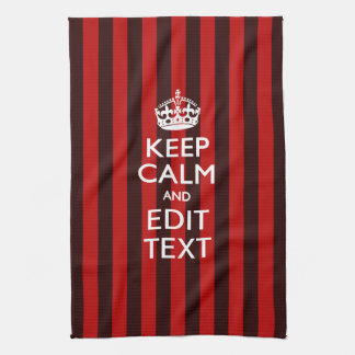 Personalized Keep Calm Your Text on Red Stripes Tea Towel