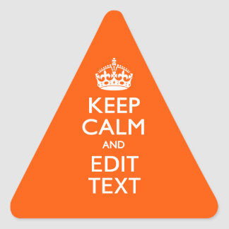 Personalized KEEP CALM Your Text Orange Accent Triangle Sticker