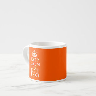 Personalized KEEP CALM Your Text Orange Decor Espresso Cup