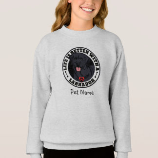Personalized Life Is Better With A Black Labrador Sweatshirt
