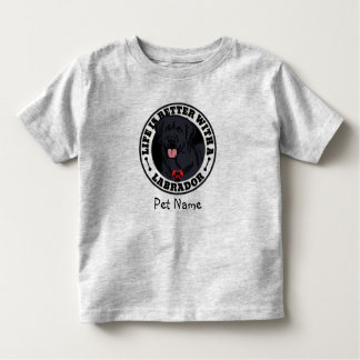 Personalized Life Is Better With A Black Labrador Toddler T-Shirt