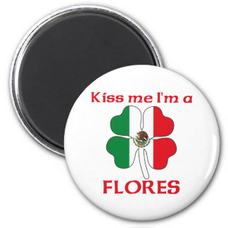 Personalized Mexican Kiss Me I'm Flores Magnet