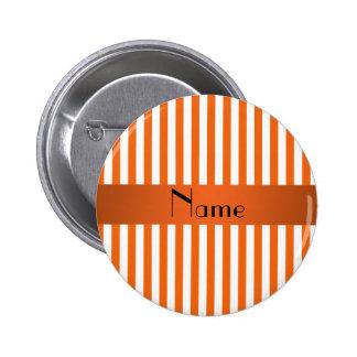 Personalized name orange and white stripes pinback button