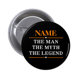 Personalized Name The Man The Myth The Legend 6 Cm Round Badge