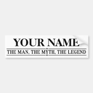 Personalized Name The Man The Myth The Legend Bumper Sticker