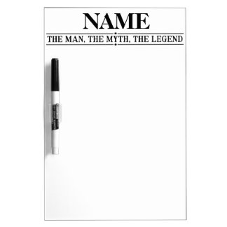 Personalized Name The Man The Myth The Legend Dry Erase White Board