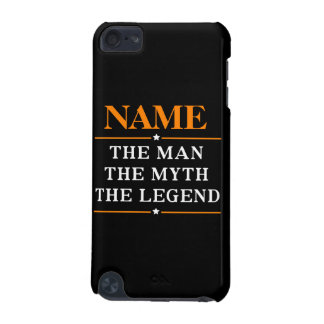 Personalized Name The Man The Myth The Legend iPod Touch 5G Cases