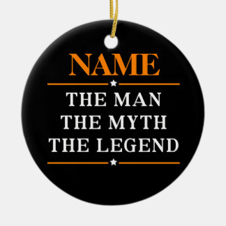 Personalized Name The Man The Myth The Legend Round Ceramic Decoration