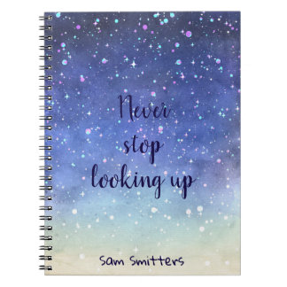 Personalized// Never stop looking up// Watercolor Notebook
