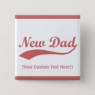 Personalized New Dad Button, Baby Girl 15 Cm Square Badge