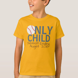 Personalized Only Child Season Ending Baseball T-Shirt