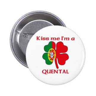 Personalized Portuguese Kiss Me I'm Quental Pin