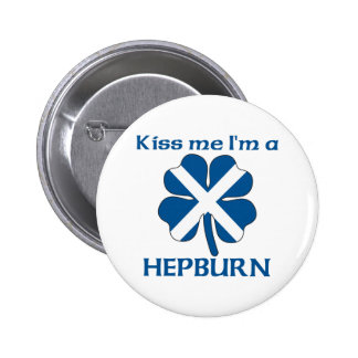 Personalized Scottish Kiss Me I'm Hepburn Pins