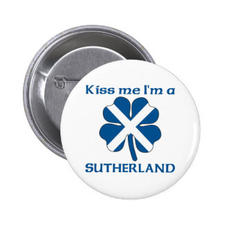 Personalized Scottish Kiss Me I'm Sutherland 6 Cm Round Badge