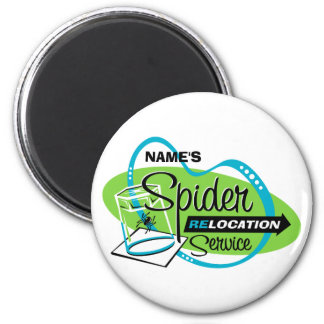 PERSONALIZED Spider Relocation Service 6 Cm Round Magnet
