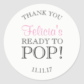 Personalized White READY TO POP Baby Shower Classic Round Sticker