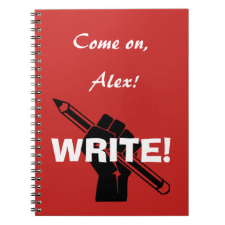 Personalized|| Writer's motivation|| Write! Notebooks
