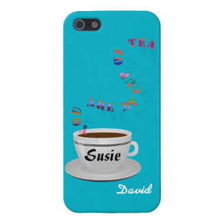Personalized You Are My Cup of Tea Case For iPhone 5/5S