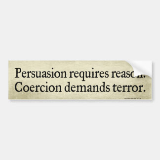 Persuasion vs Coercion Bumper Stickers