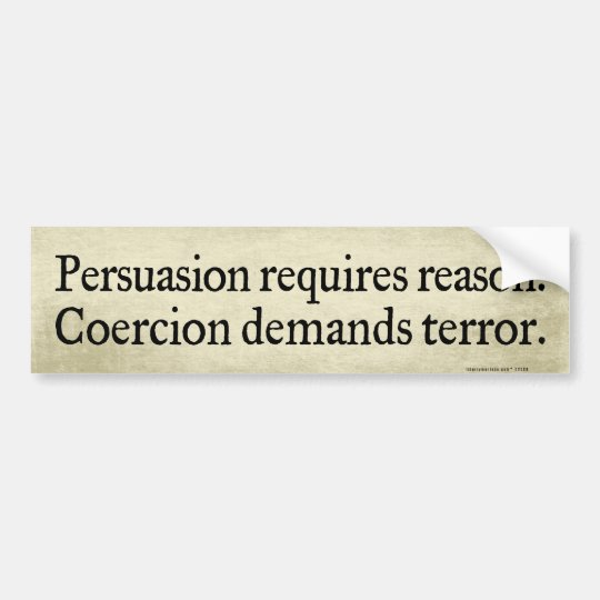 Persuasion vs Coercion Bumper Stickers