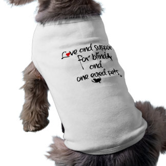 Pet Love and support for blind and one eyed pets Sleeveless Dog Shirt